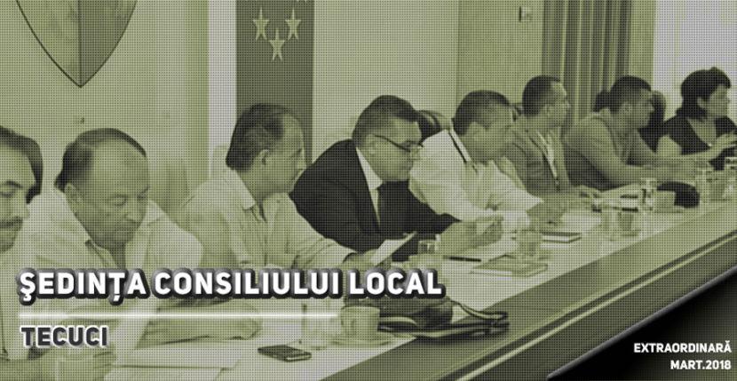 Ședinţa ordinară a Consiliului Local Tecuci 29.03.2018