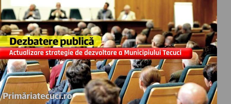 dezbatere-publica-Actualizare Strategie de Dezvoltare a municipiului Tecuci