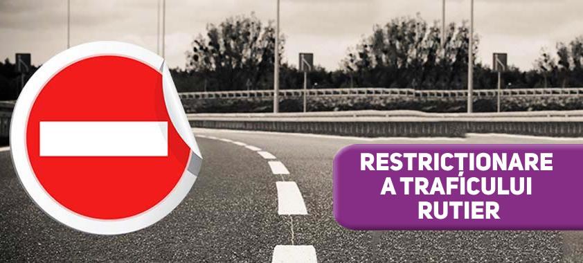 restrictionare temporara trafic rutier