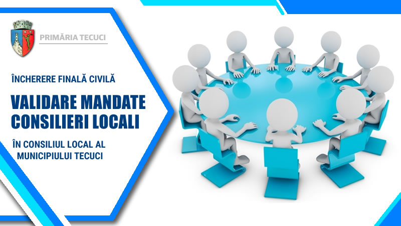 Validare-mandate-consilieri-locali-municipiul-Tecuci