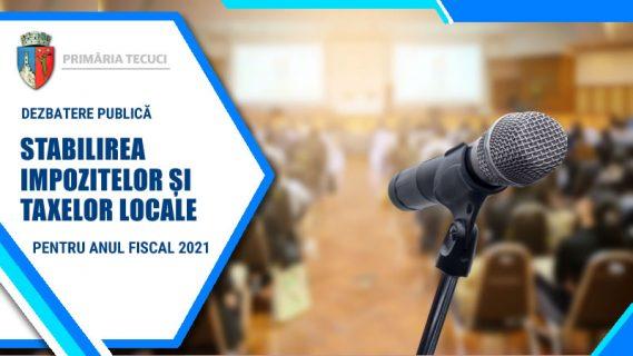 Dezbatere publica impozitele taxele locale 2021 Tecuci